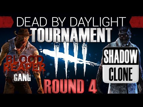 Dead by Daylight Tournament Round 4 - Bloodreaper Gang vs Shadow Clone