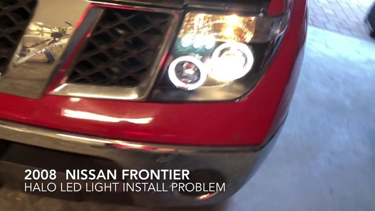 2008 NISSAN FRONTIER HALO LED HEAD LIGHT PROBLEM