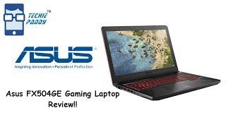 Asus TUF FX504GE Gaming Laptop Review!!