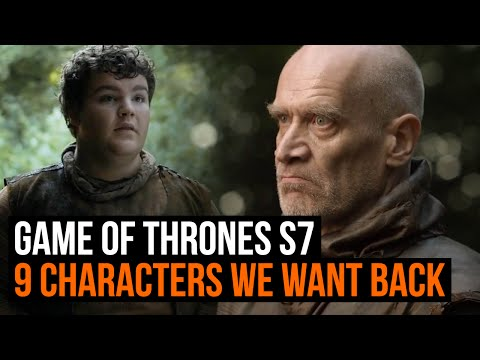 Game Of Thrones Season 7: 9 Characters We Want Back