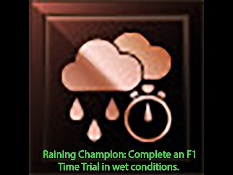 Achievements Raining Champion Complete an F1 Time Trial in wet conditions.