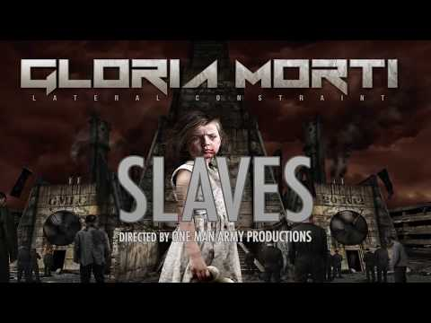 "Gloria Morti ""Slaves"" (OFFICIAL VIDEO)"