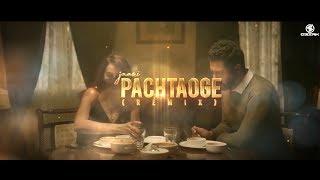 Pachtaoge | Jaani | Bprak | Arijit Singh | O2SRK Remix