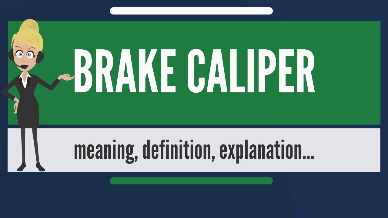 What Is Brake Caliper Does Mean Meaning Explanation
