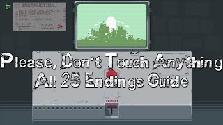 Please, Don't Touch Anything - All 25 Endings Guide