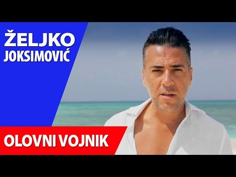 ZELJKO JOKSIMOVIC - OLOVNI VOJNIK - OFFICIAL VIDEO