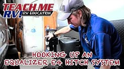 Teach Me RV!- How to hook up your Equalizer E4 hitch system to your travel trailer.