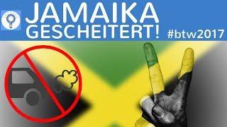 Jamaika gescheitert! So kann es weitergehen! Sondierungsgespräche, Regierungsbildung - #btw2017