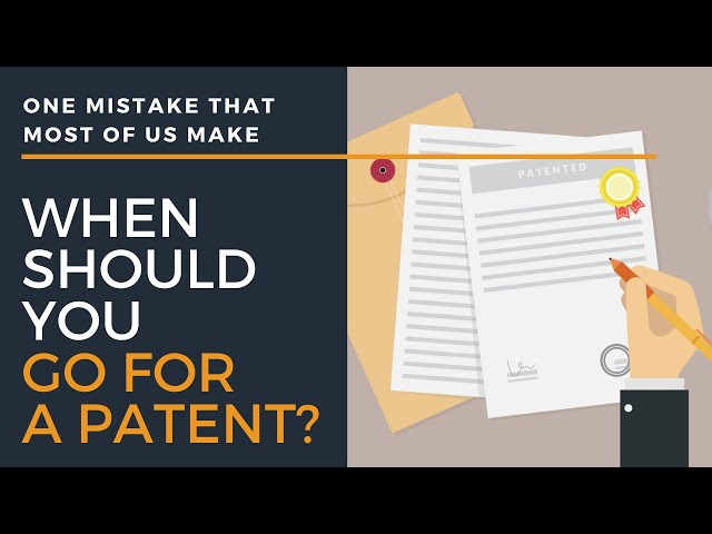 Patent Filing: When to file a patent?