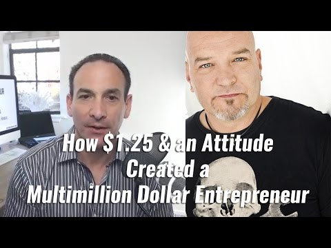 How $1.25 and an Attitude Created a Multimillion Dollar Entr