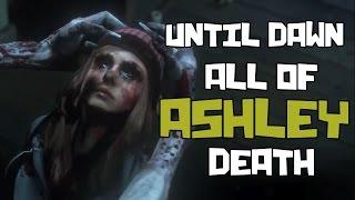 UNTIL DAWN - All of Ashley Death