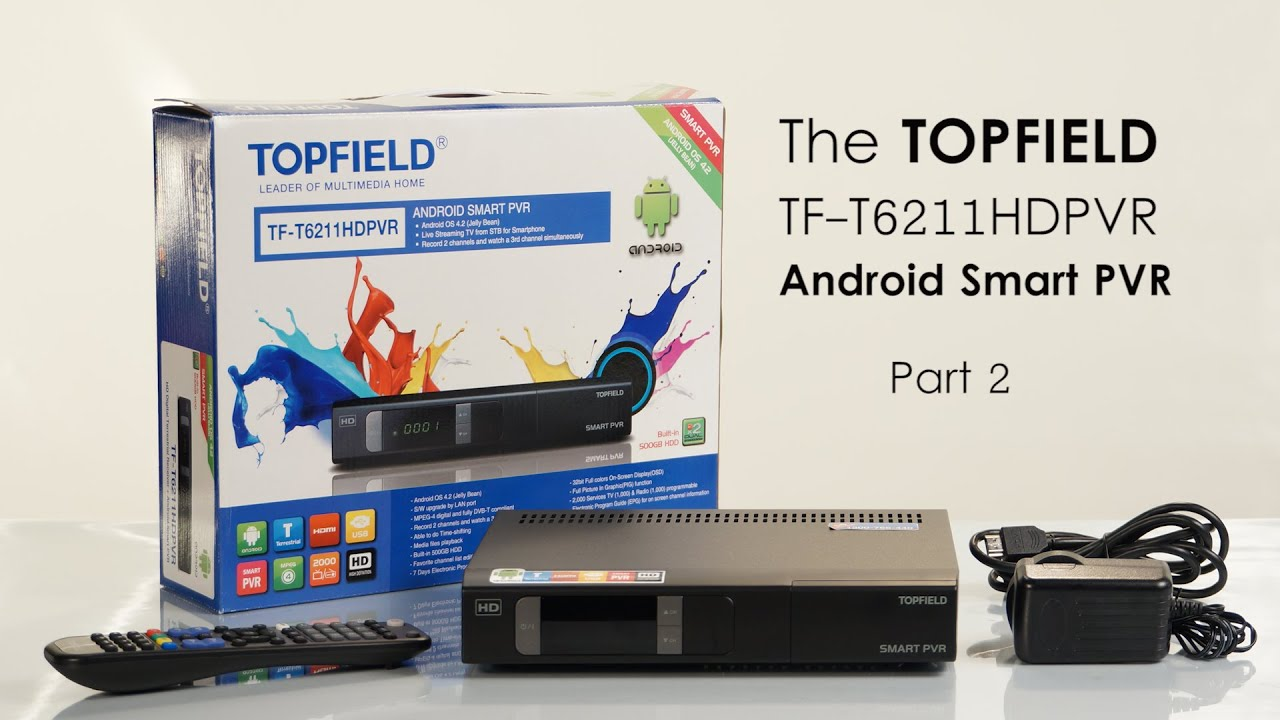 Part 2 How to use your Topfield T6211HD Smart Android PVR