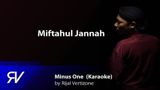 Miftahul Jannah (Minus One/Karaoke) by Rijal Vertizone