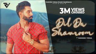 Dil Da Showroom ( Official Video ) PARMISH VERMA | Latest Punjabi Songs 2021 | New Punjabi Songs