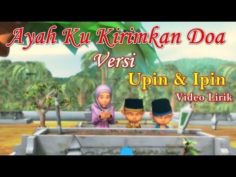 Ayah Ku Kirimkan Doa Versi Upin Ipin Video Lirik | Lagu Sedih Ayah Ku Kirimkan Doa Cover Upin & Ipin