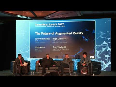 GamesBeat Summit 2017 The Future of Augmented Reality