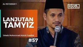 Al-Muyassar (57) : Lanjutan <b>Tamyiz</b> - Ustadz M Abduh Tuasikal