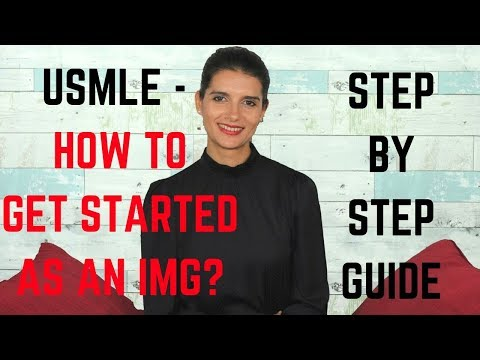USMLE -  HOW TO GET STARTED AS AN IMG - STEP BY STEP GUIDE