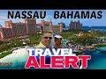 Travel Security Warnings in Nassau Bahamas 👀