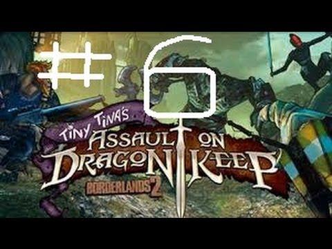 Borderlands 2- Tiny Tina's Assault on Dragon Keep DLC Playthrough Part [6]: Dark Souls |