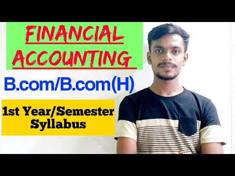 Bcom 1st Year Financial Accounting Syllabus |Bcom and Bcom(H)| Financial Accounting|By Sahu Academy