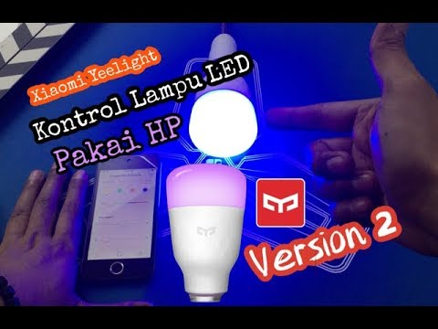 Lampu Bohlam LED - Xiaomi Yeelight Smart Light Bulb V2 RGB E27 (Unboxing & Tototial Indnesia)