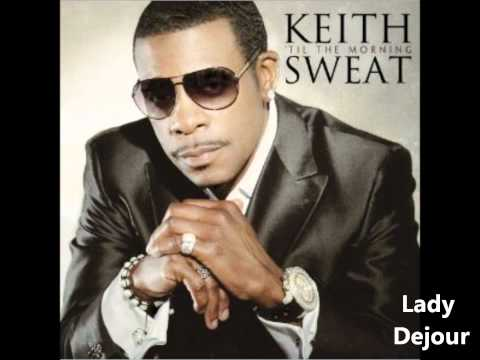 Keith Sweat - 'Til The Morning Album - Lady Dejour (In stores 11.8.11)