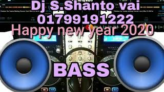 Happy new year Dj 2020 Dj S Shanto vai