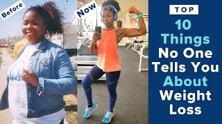 Top 10 Things NO ONE Tells You About WEIGHT LOSS | My 100 Pound Weight Loss Fitness Motivation