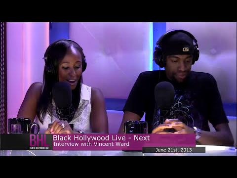 Next Interview w/ Vincent M. Ward I June 21st 2013 I Black Hollywood Live