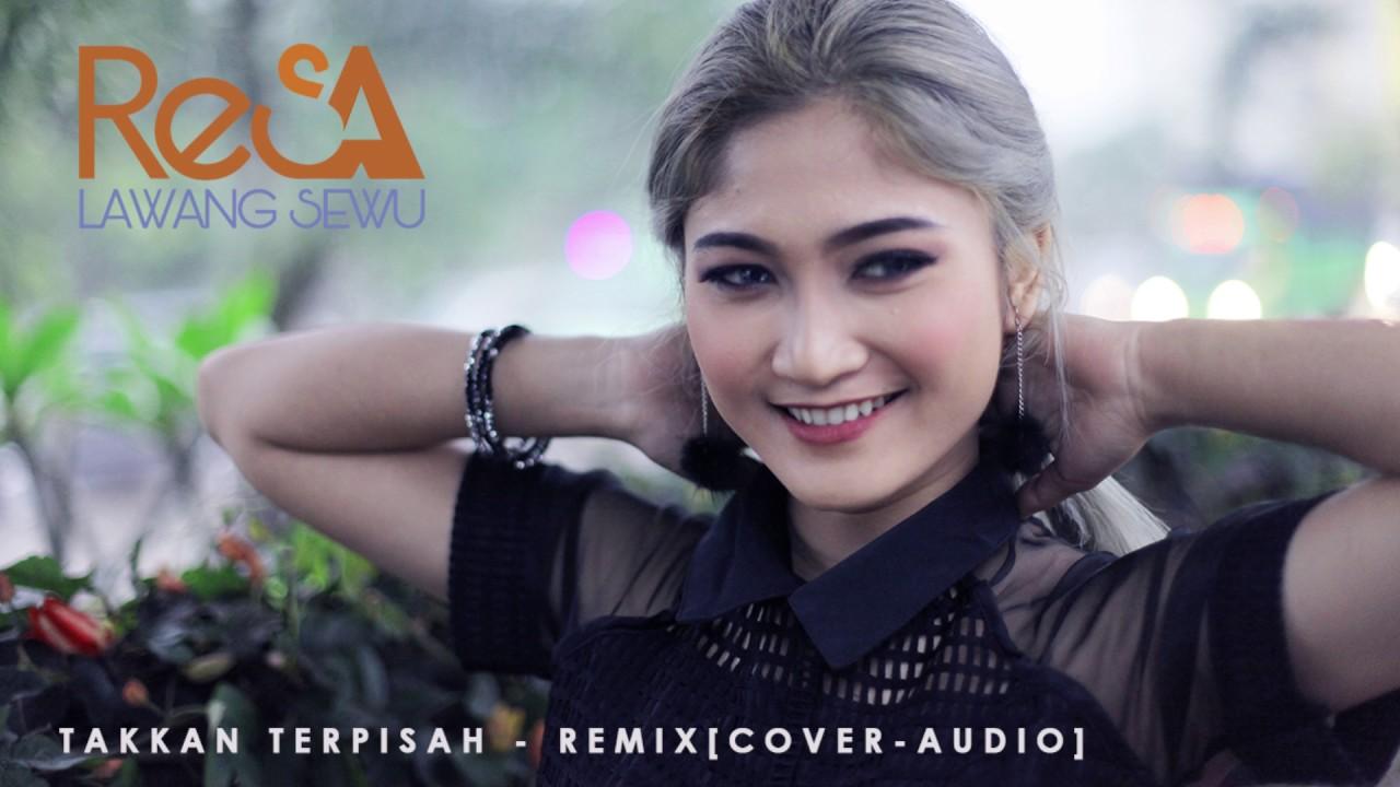 RESA LAWANG SEWU   Takkan Terpisah - REMIX [Cover Audio] - YouTube