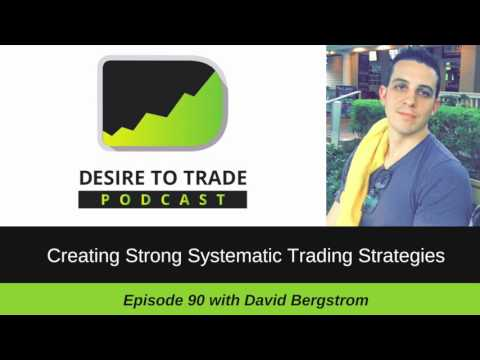 090: Creating Strong Systematic Trading Strategies - David Bergstrom | Special Trader Interview