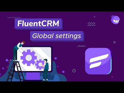 Configuring FluentCRM Global Settings | Setting Up FluentCRM