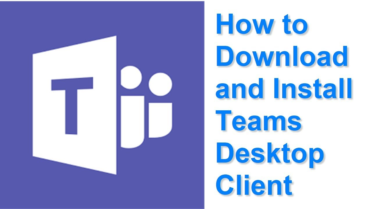 How to Download and Install Teams Desktop Client