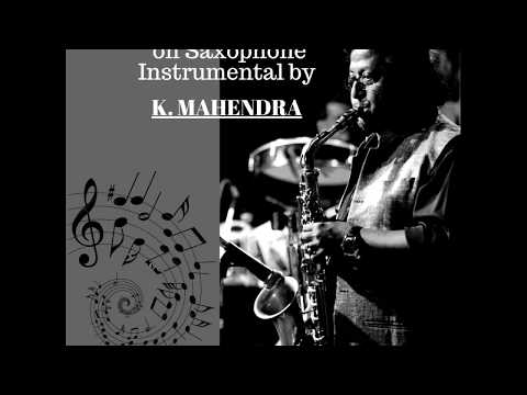 Marathi Old Hits on Saxophone Instrumental by K. Mahendra