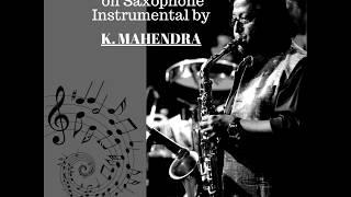 Marathi Old Hits on Saxophone Instrumental by K. Mahendra