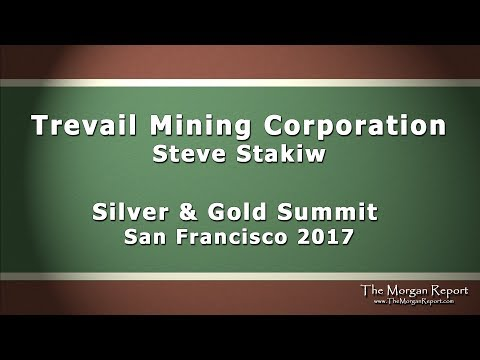 Trevail Mining Corporation Silver and Gold Summit 2017