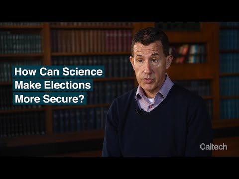 Caltech Science Exchange: How Can Science Make Elections More Secure?