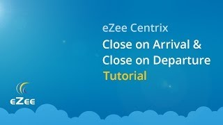 How to Use Close on Arrival and Close on Departure in eZee Centrix Hotel Channel Manager?