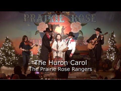 Huron Carol (Twas In the Moon of Wintertime) - Prairie Rose Rangers