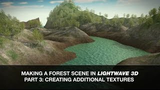 Lightwave 3D Tutorial - Making a Forest Scene Part 3: Additional Textures