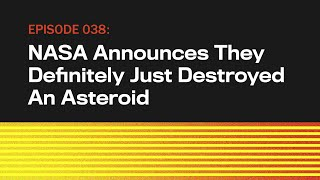 NASA Announces They Definitely Just Destroyed An Asteroid   The Onion Presents The Topical   Ep 38