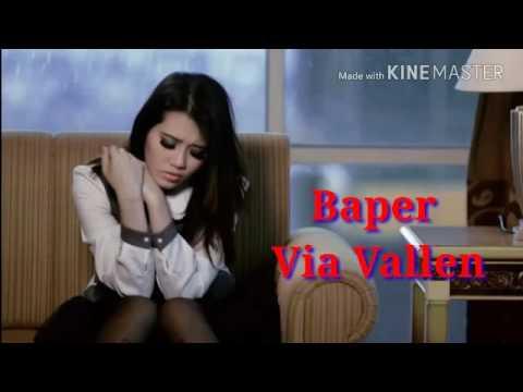Via Vallen - Baper ( Bawa Perasaan ) Lagu Terbaru 2016 Lirik Lagu ( By : Yanty Susanty )