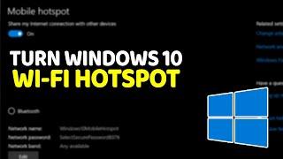 How to Create WiFi HotSpot on Windows 10 Computer (Laptop, Tablet or Desktop)