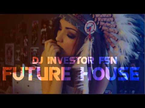Best Music FutureHouse Mix Party 40 By DJ Investor 2015