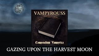 Watch Vampyrouss Gazing Upon The Harvest Moon video