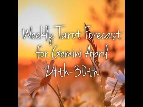 Weekly Tarot Forecast for Gemini April 24th-30th