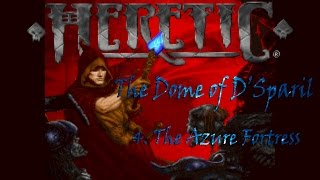 Heretic - The Dome of D'Sparil: 4. The Azure Fortress