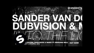 Sander van Doorn, Dubvision vs Mako feat. Mariana Bell - Into The Light (Original Mix)