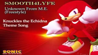 Smooth4Lyfe - Unknown from M.E. (Freestyle) (Sonic Adventure)